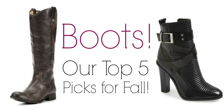 Boots! Boots! Boots! Our Top 5 Picks for Fall