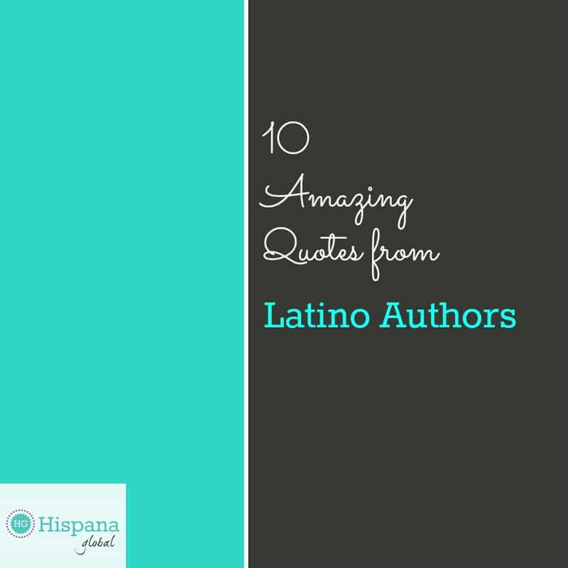 10 amazing quotes from Latino Authors