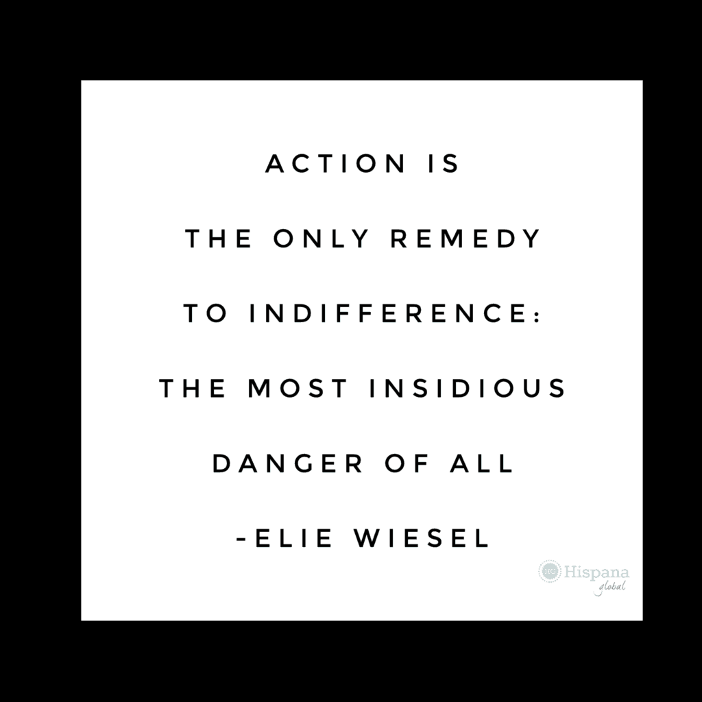 Action is the only remedy to indifference
