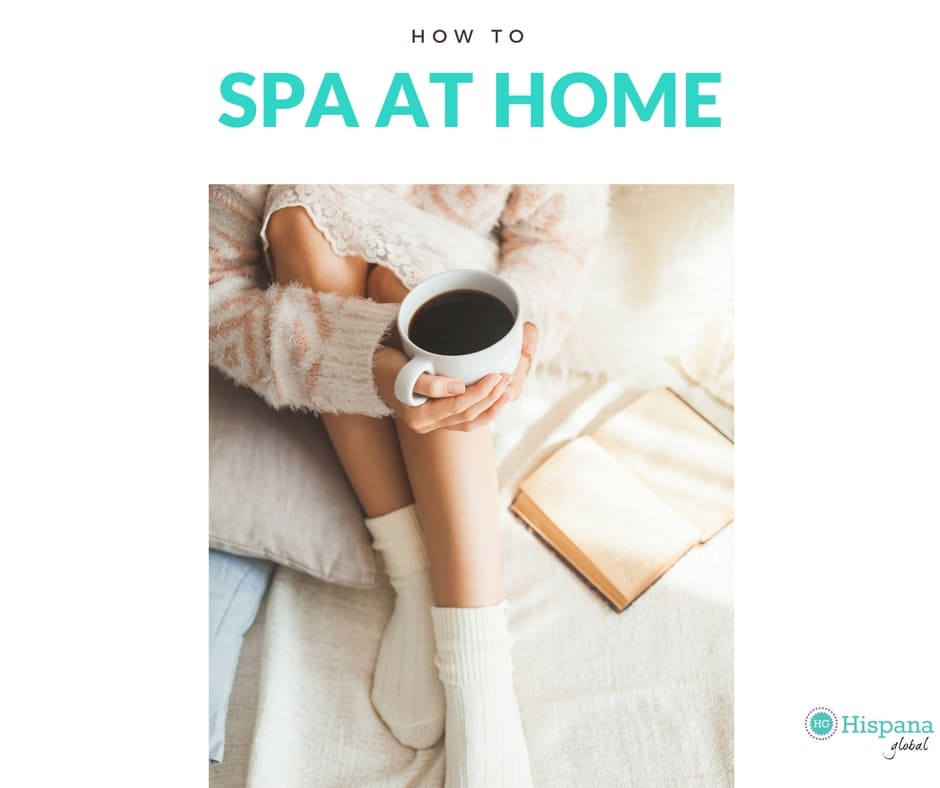 Treat yourself to a spa day at home here s how hispana for How to make a spa at home