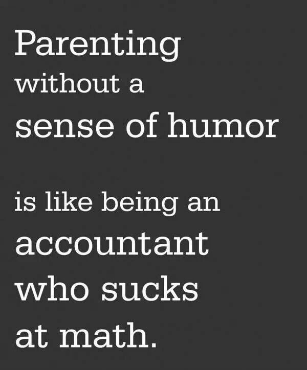 Parenting without a sense of humor meme
