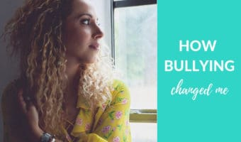 How Bullying Changed Me