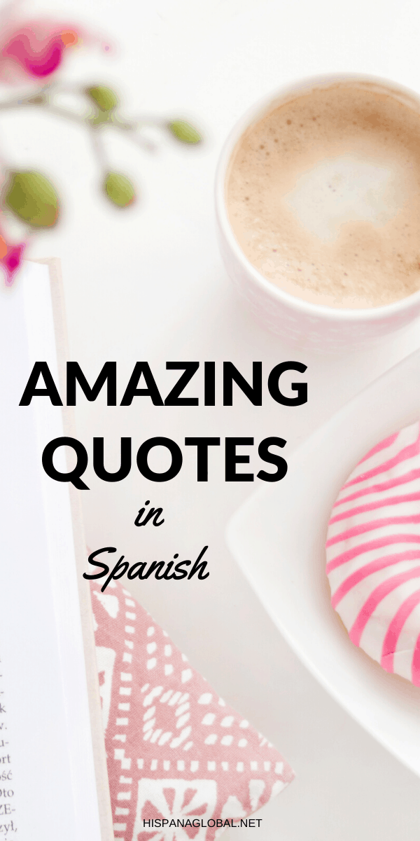 These amazing and inspirational quotes about life in Spanish will allow you to practice your language skills, and also infuse you with motivation and positivity.