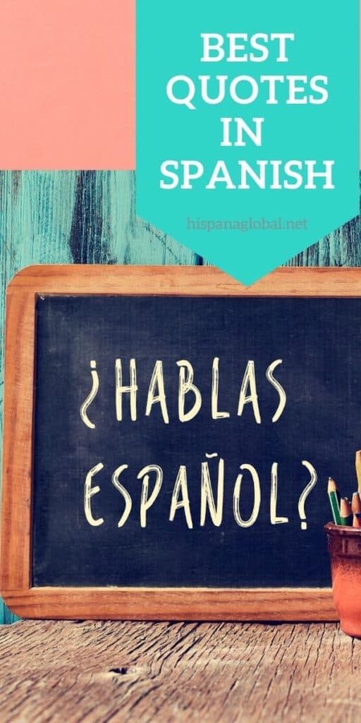 Need inspiration en español? Here are the best quotes in Spanish to inspire you every single day.
